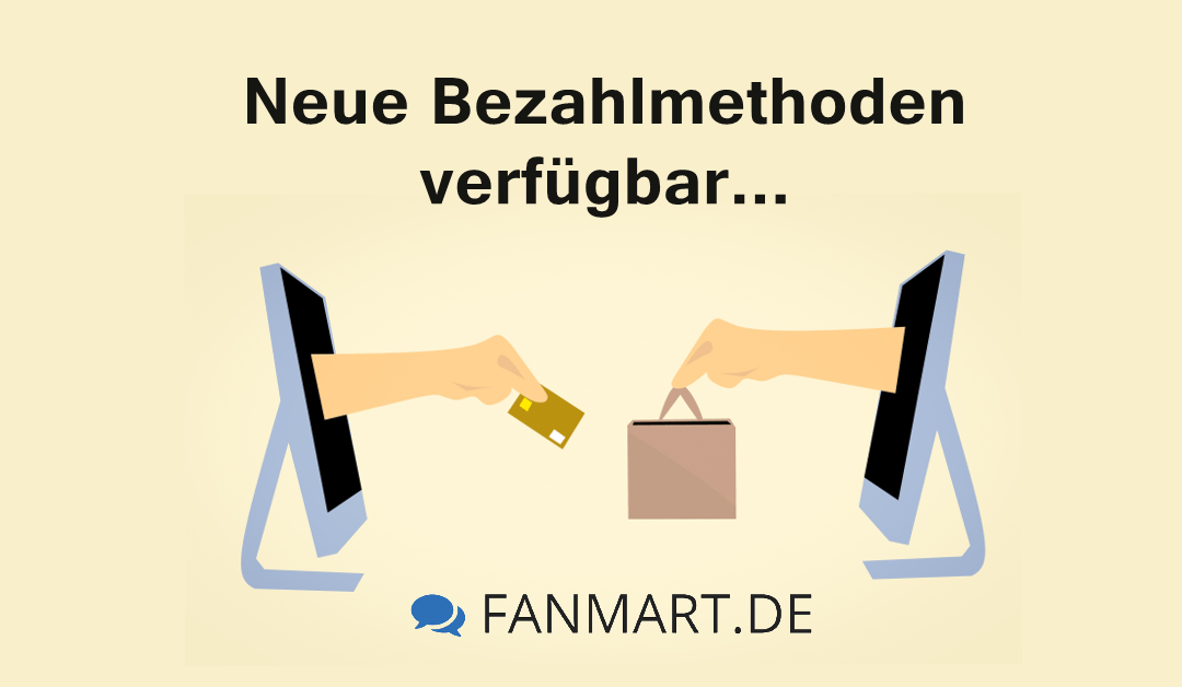 Neue Bezahlmöglichkeiten auf FANmart.de