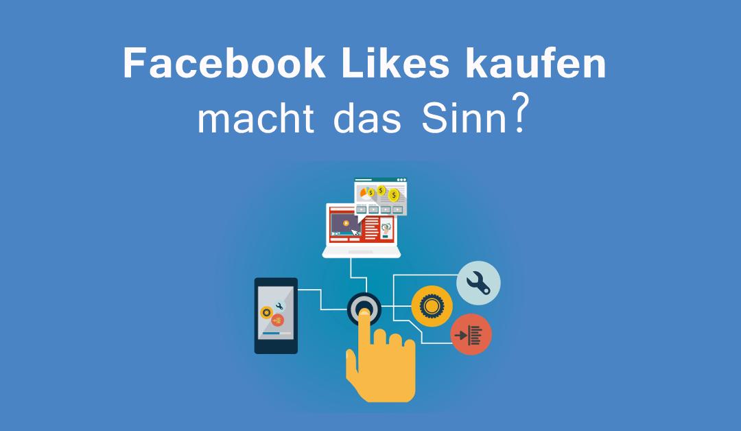 Facebook Likes kaufen macht Sinn