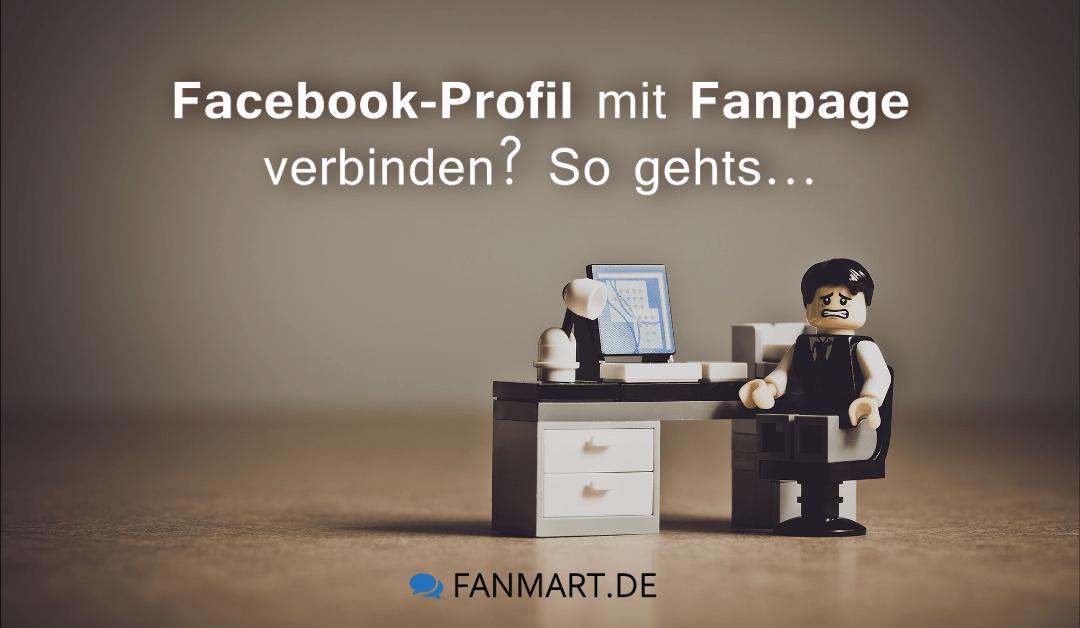 Facebook Profil mit Fanpage verbinden