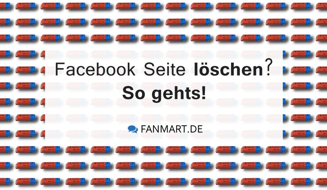 Sie wollen Ihre Facebook Seite löschen? Wir zeigen Ihnen, wie das geht.