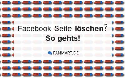 Facebook Seite löschen per PC oder Handy – so gehts!