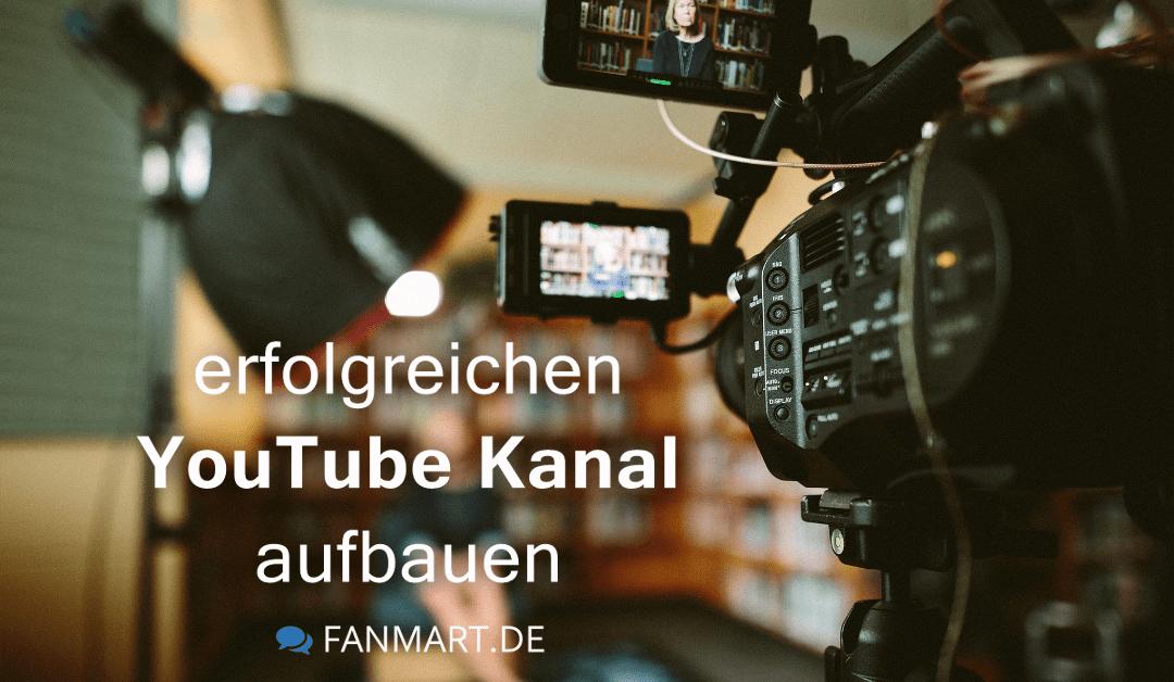 YouTube Kanal aufbauen