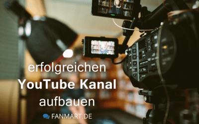 Wie Sie einen erfolgreichen YouTube Kanal aufbauen