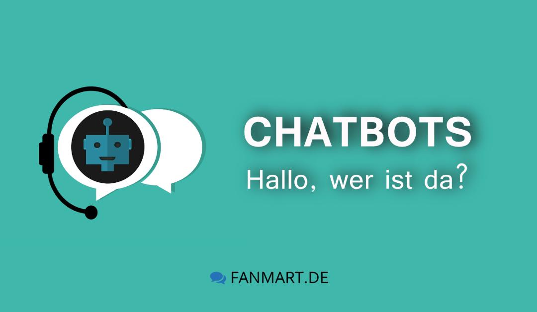Chatbots – Hallo, wer ist da?